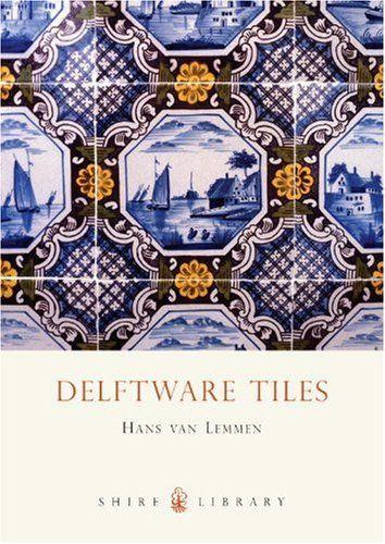 Delftware Tiles Shire Library By Hans Van Lemmen Http