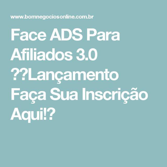 Face ADS Para Afiliados 3.0 →【Lançamento Faça Sua Inscrição Aqui!】
