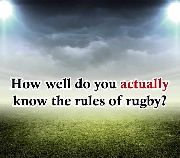 How Well Do You Actually Know The Laws Of Rugby