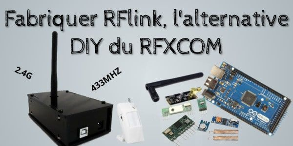 Tuto Fabriquer Rflink L Alternative Diy Du Rfxcom En 2020 Domotique Diy Domotique Projets Arduino