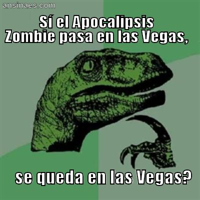 AnsinaEs.com   Sí el Apocalipsis Zombie pasa en las Vegas