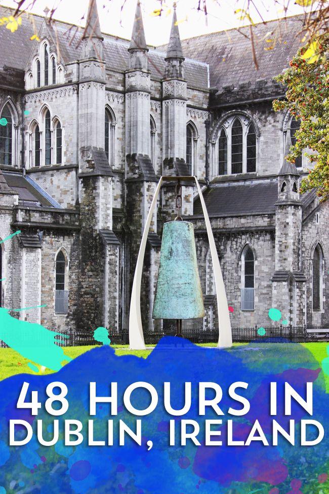 Things To Do and See With 48 Hours In Dublin