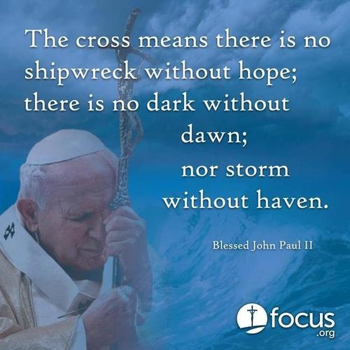 The cross means there is no shipwreck without hope, there is no dark without dawn; nor storm with haven.