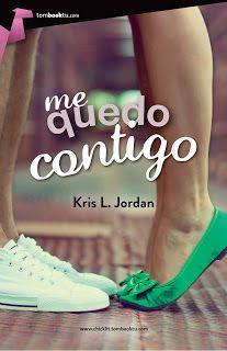 Otro romance màs: Me quedo contigo - Kris L. Jordan