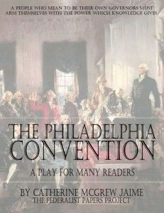 "Get a FREE copy of ""The Philadelphia Convention – A Play For Many Readers"" by Catherine McGrew Jaime - This play is divided into acts and scenes since it is so long. You may want to read aloud only selected scenes, depending on your schedule. You could still assign your students the remaining portions for independent reading, since it is written as a very accurate look at the important work of the Constitutional Convention."