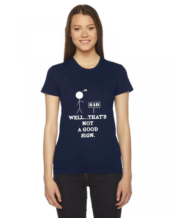 not a good sign funny joke Ladies Fitted T-Shirt