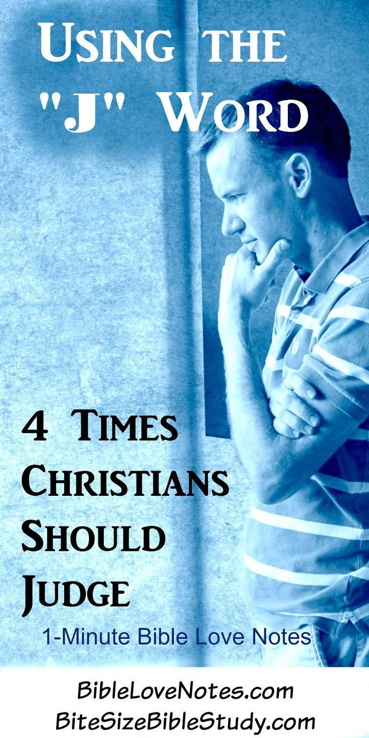 """The """"J"""" Word - 4 Times Christians Should Judge"""