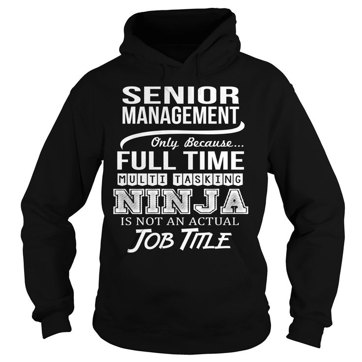 Awesome Tee For Senior Management T-Shirts, Hoodies. GET IT ==► https://www.sunfrog.com/LifeStyle/Awesome-Tee-For-Senior-Management-96838746-Black-Hoodie.html?id=41382
