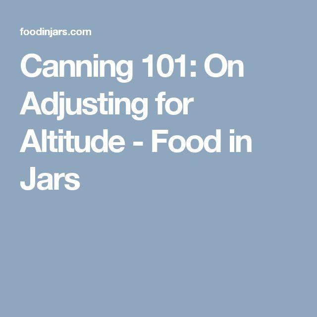 Canning 101: On Adjusting for Altitude  - Food in Jars