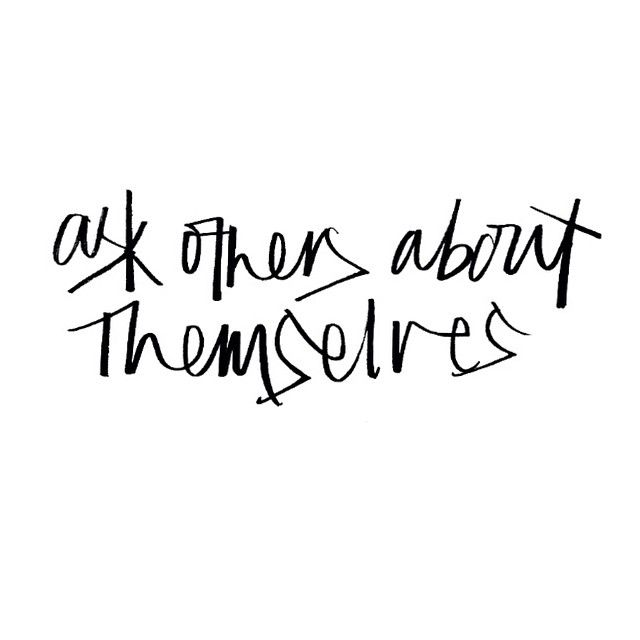 Ask others about themselves