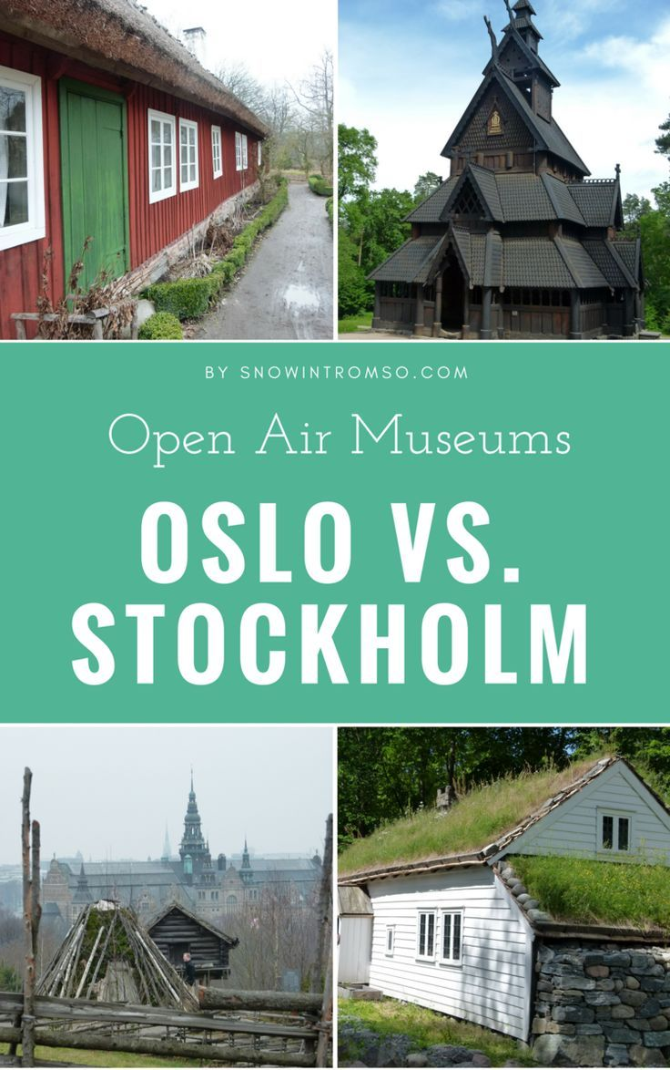 Open Air Museums Oslo Vs Stockholm Nordic Wanders Visit Oslo Visit Norway Trondheim Norway