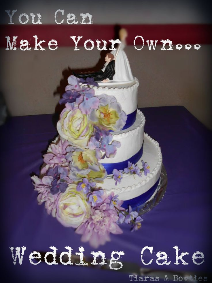 17 Best Images About Make Your Own Wedding Cake On Pinterest