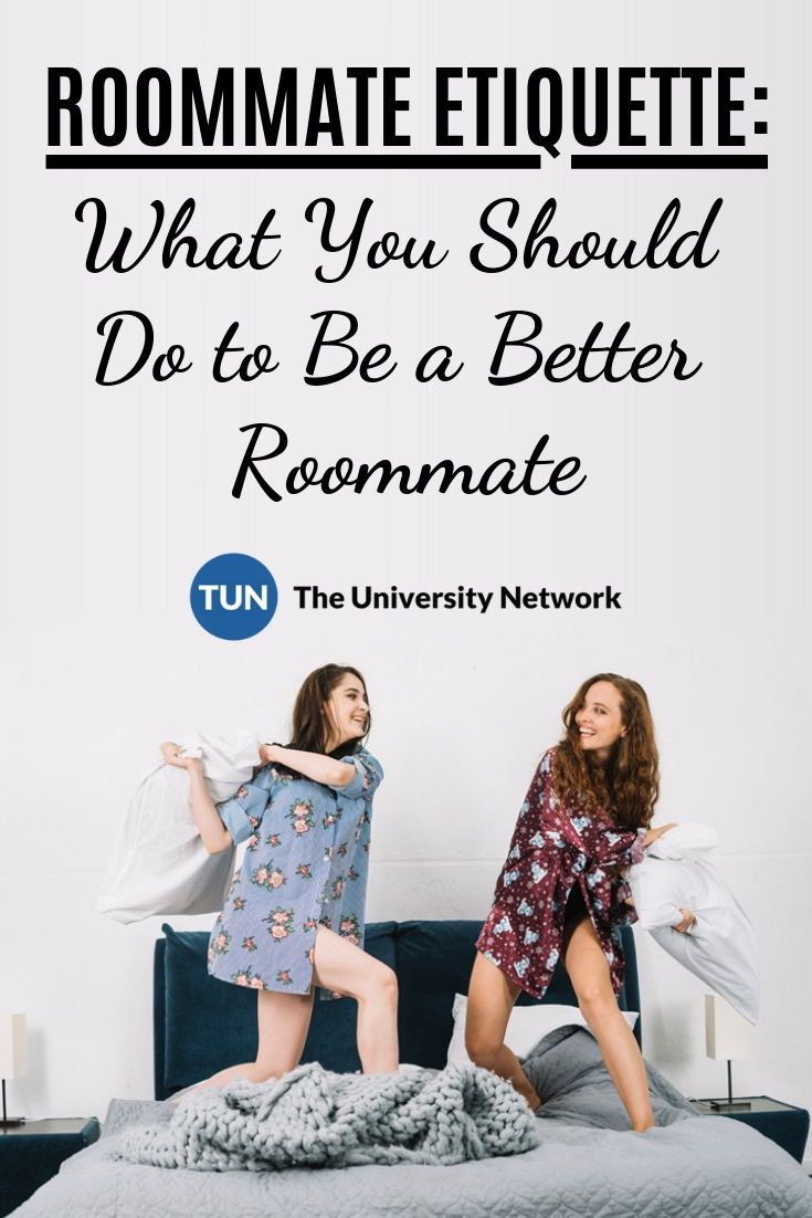 7 Tips How To Be The Best Roommate Ever With Images College