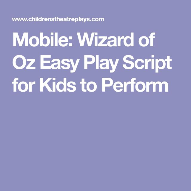 Mobile: Wizard of Oz Easy Play Script for Kids to Perform