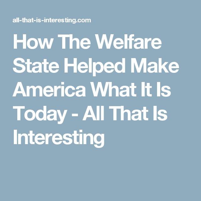 How The Welfare State Helped Make America What It Is Today - All That Is Interesting