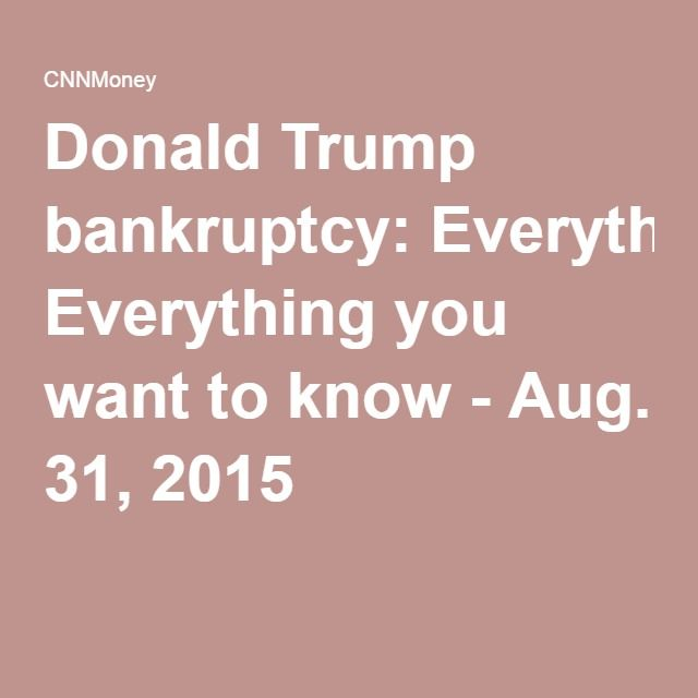 Donald Trump bankruptcy: Everything you want to know - Aug. 31, 2015
