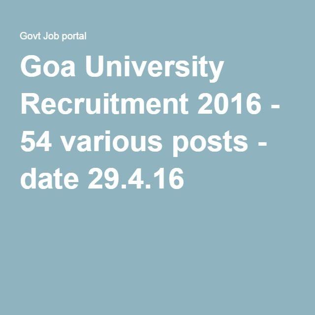 Goa University Recruitment 2016 - 54 various posts - date 29.4.16