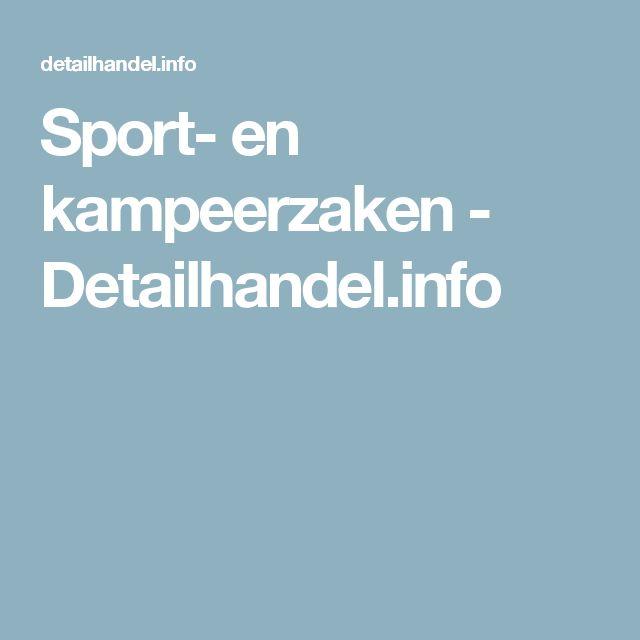 Sport- en kampeerzaken - Detailhandel.info