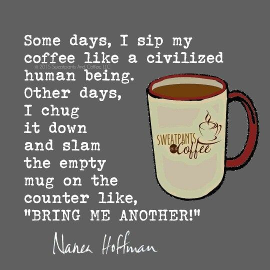 Some days I sip my coffee like a civilized person..... Yeah like that would happen :) #CoffeeHumor
