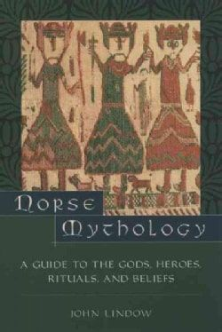 Norse Mythology: A Guide to the Gods, Heroes, Rituals, and Beliefs (Paperback)