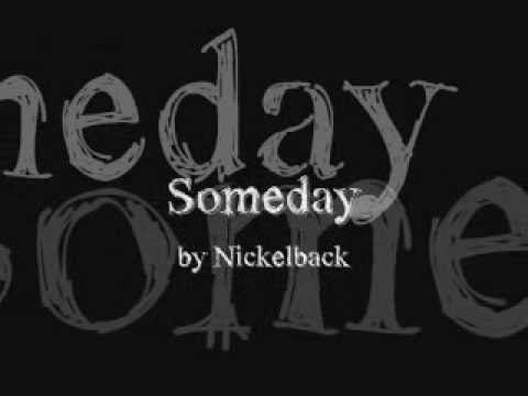 Someday - Nickelback Lyrics