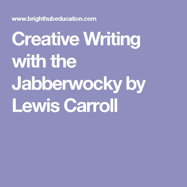 Nonsense and Non-fiction: Lewis Carroll's The Jabberwocky