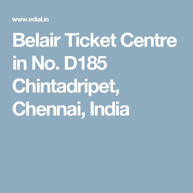 Belair Ticket Centre in No. D185 Chintadripet, Chennai, India