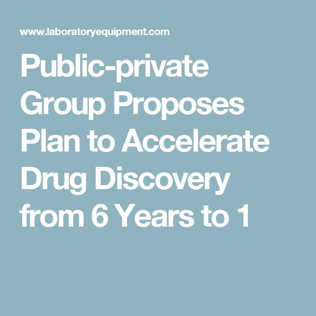Public-private Group Proposes Plan to Accelerate Drug Discovery from 6 Years to 1