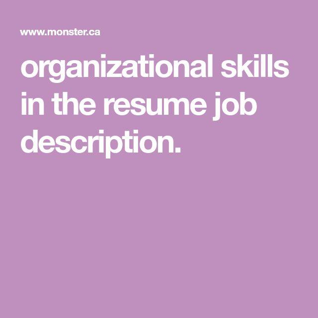 Organizational Skills In The Resume Job Description
