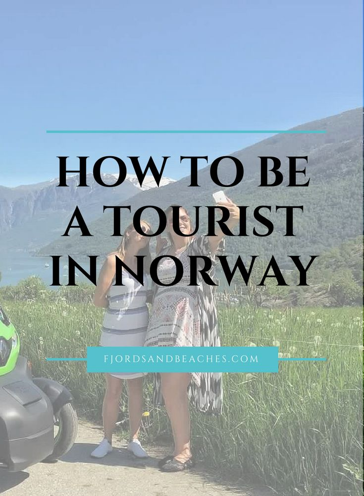 How to be a tourist in Norway. Visit Norway. What to do when visiting Norway.