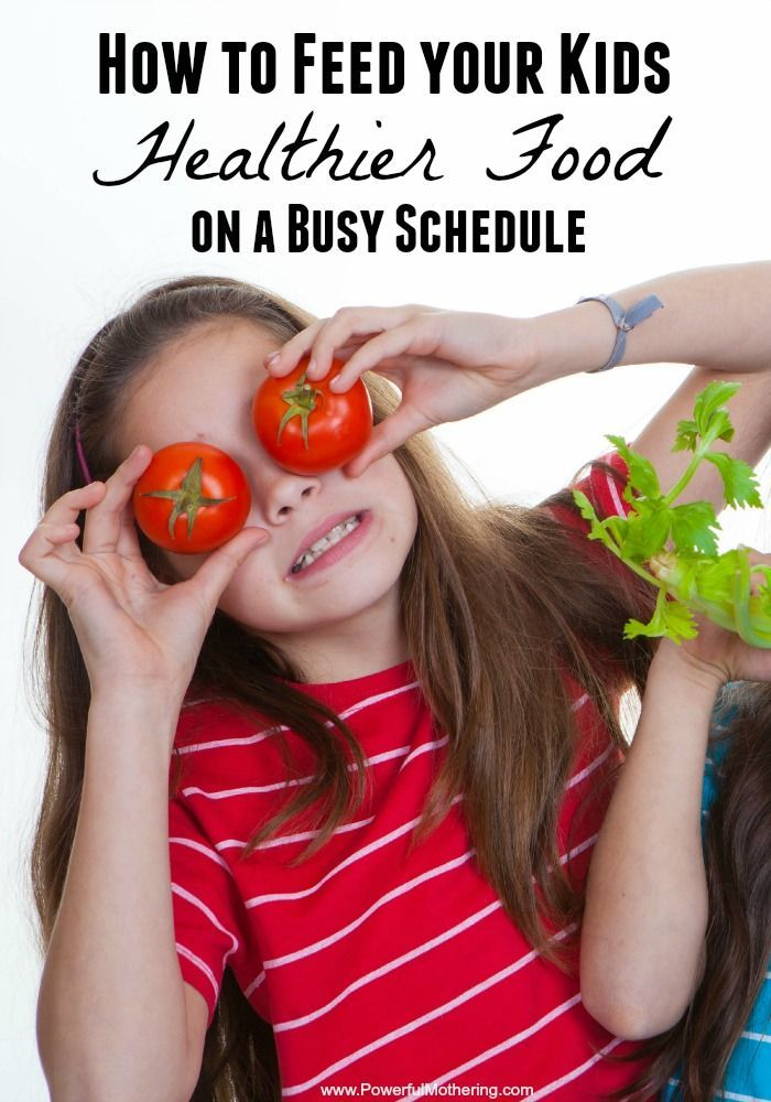 Discover valuable tips to get your children to eat healthier even if you are on a busy schedule!