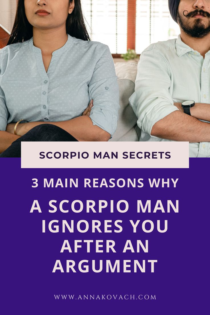 3 Main Reasons Why A Scorpio Man Ignores You after an