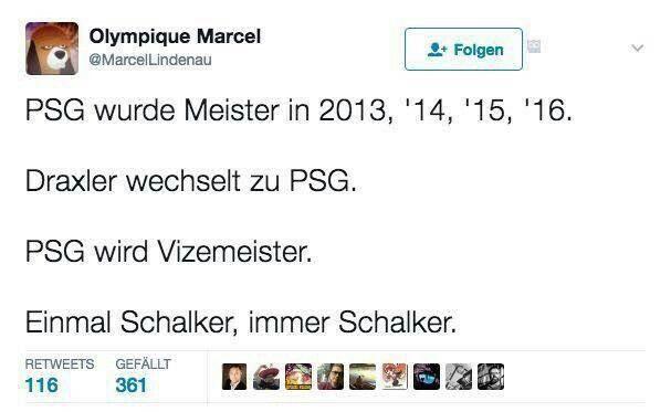 PSG became French Champion in 2013, '14, '15, '16 Draxler goes to PSG PSG becomes 2nd in Ligue1 Once a Schalker, always Schalker ;) #EinLebenLangKeineSchaleInDerHand #NurDerBVB #EchteLiebe