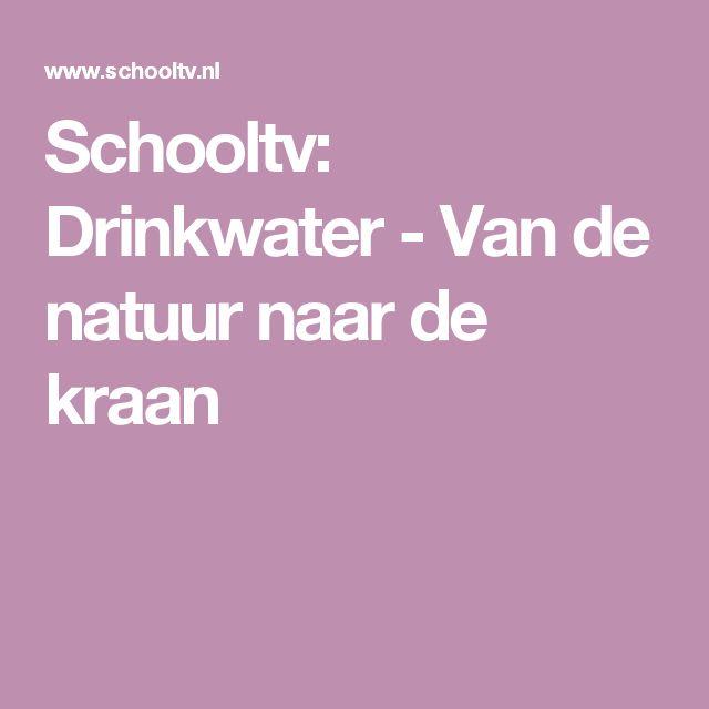 Schooltv: Drinkwater - Van de natuur naar de kraan