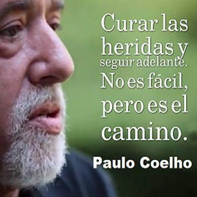 """""""Curar las heridas y seguir adelante. No es fácil, pero es el camino."""" #PauloCoelho #Citas #Frases @Candidman"""