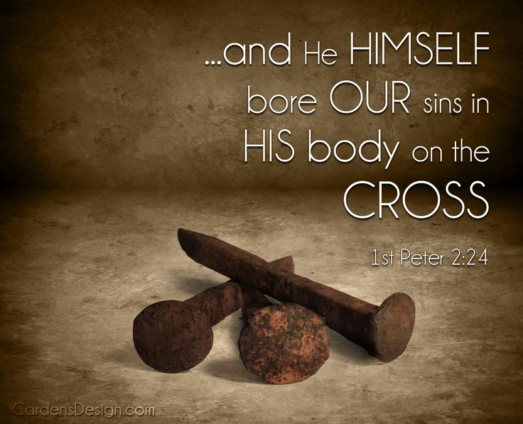 He Himself Bore Our Sins In His Body On The Cross Bible