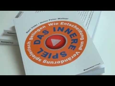 """Buchtrailer """"Das innere Spiel - Wie Entscheidung und Veränderung spielerisch gelingen"""" - Change Management - Personel Mastery - Persönliche Entwicklung - Spielregel - Veränderung und Entwicklung für Mensch und Organisation"""