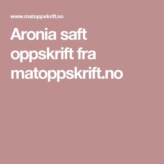 Aronia saft oppskrift fra matoppskrift.no
