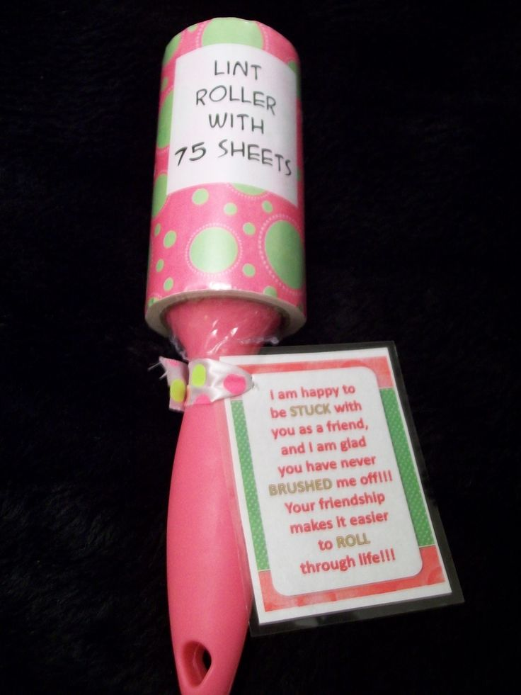 "I found some cool lint rollers in the dollar bin at Target. Made up the little saying and typed in PowerPoint and added border from Microsoft.com, laminated, and tied to roller with a coordinating ribbon.  An inexpensive but practical gift that can always be used, and said everything that I wanted to tell my friend, Melissa.  ""I am happy to be STUCK with you as a friend, and I am glad you have never BRUSHED me off!  Your friendship makes it easier to ROLL through life""."