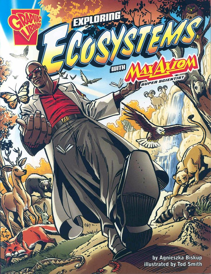 Exploring ecosystems with Max Axiom, super scientist / by Agnieszka Biskup ; illustrated by Tod Smith.