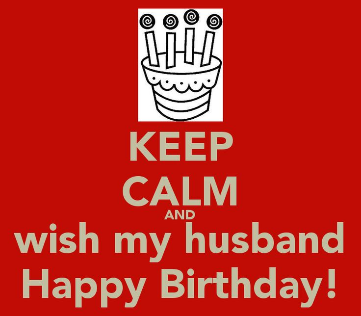 Birthday Wishes Hubby Personalized Poster By Uc: KEEP CALM AND Wish My Husband Happy Birthday!