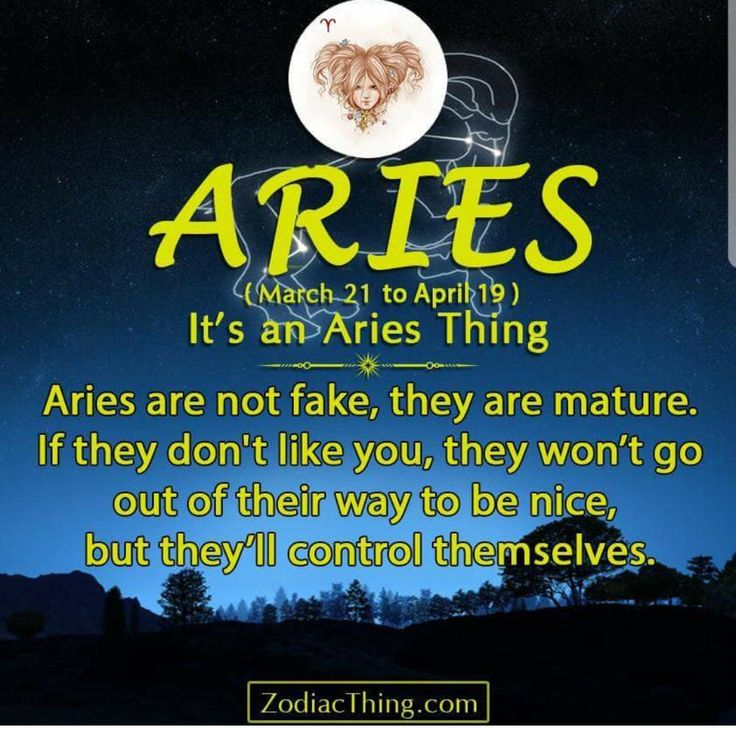 Aries: It's an Aries Thing - Aries are not fake, they are mature. If they don't like you, they won't go out of their way to be nice, but they'll control themselves. #Aries
