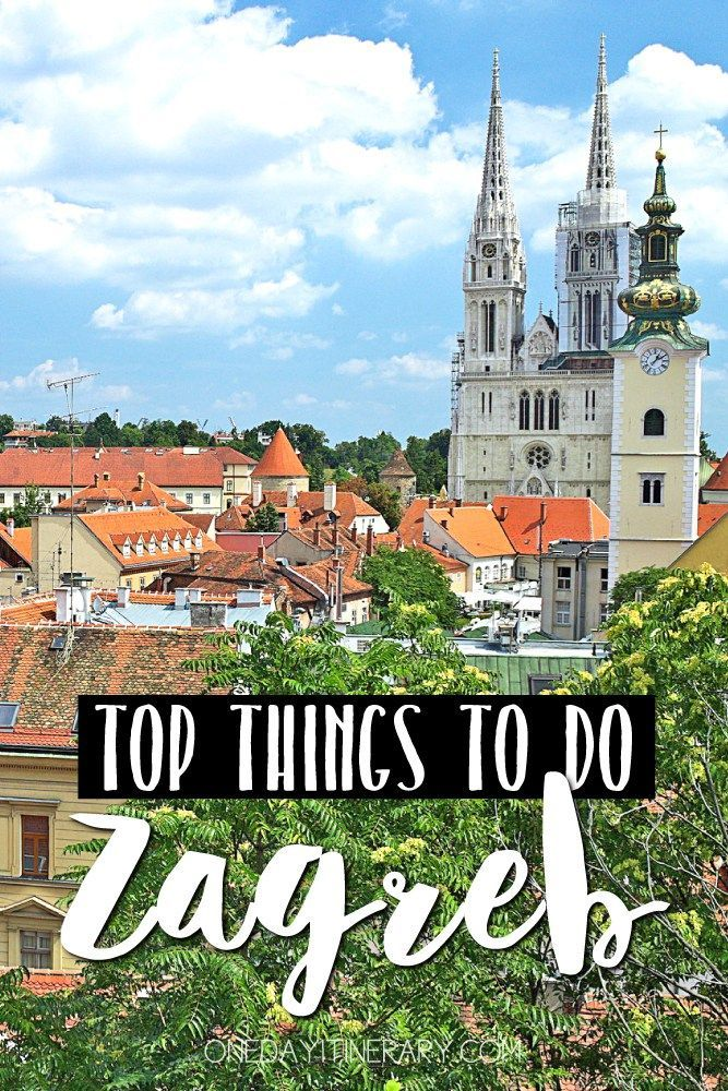 One Day In Zagreb Itinerary Top Things To Do In Zagreb Croatia Croatia Day Itinerary Thingstodoin Top Zag Croatia Travel Croatia Travel Guide Travel