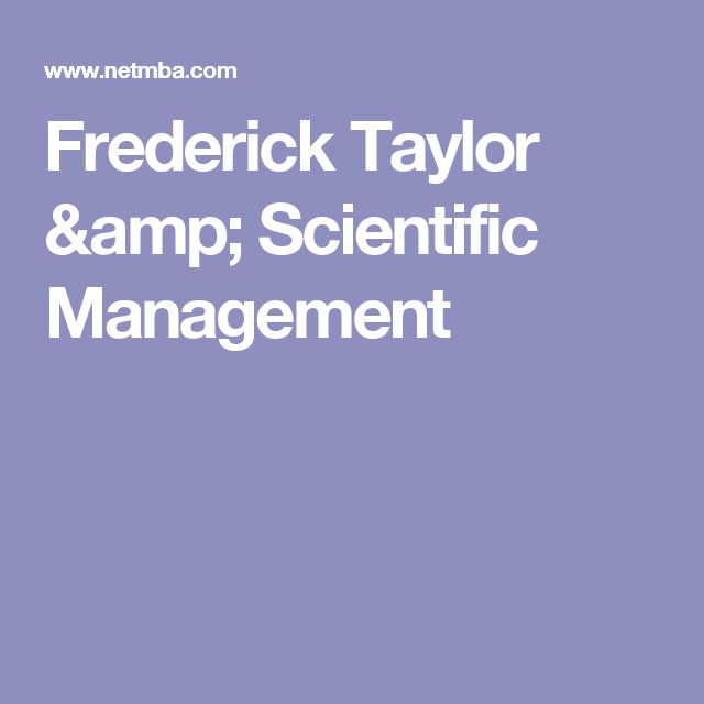 Frederick Taylor & Scientific Management