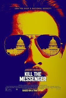 Kill the Messenger poster.jpg.  The true story of the CIA's smear campaign against the reporter who uncovered their ties to the crack cocaine epidemic.