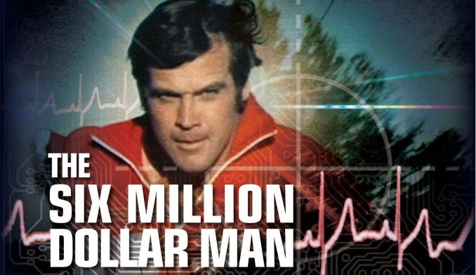 The Six Million Dollar Man....We can make him better, stronger, faster ...