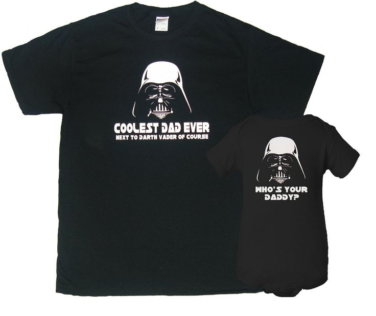 Good Gifts From Son To Dad Part - 13: Darth Vader Coolest Dad Ever And Whou0027s Your Daddy Father T-Shirt Son  Bodysuit Matching Set First Fatheru0027s Day Funny Baby Shower Gift Idea