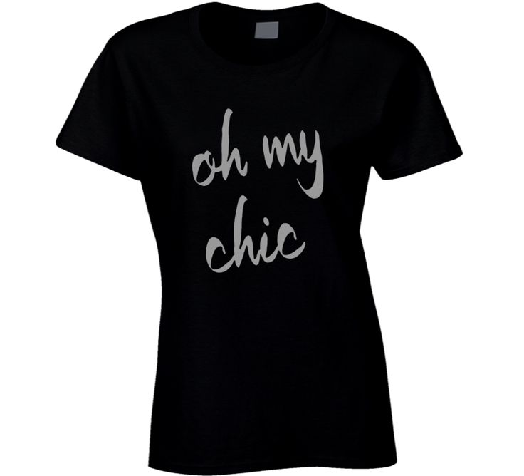 Oh My Chic Cool Women's Apparel T Shirt