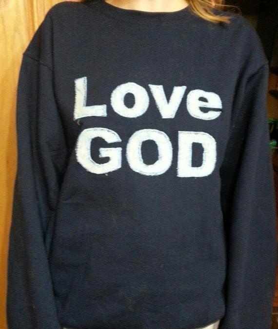 Love God Sweatshirt by CreationsfromKatie on Etsy, $22.00