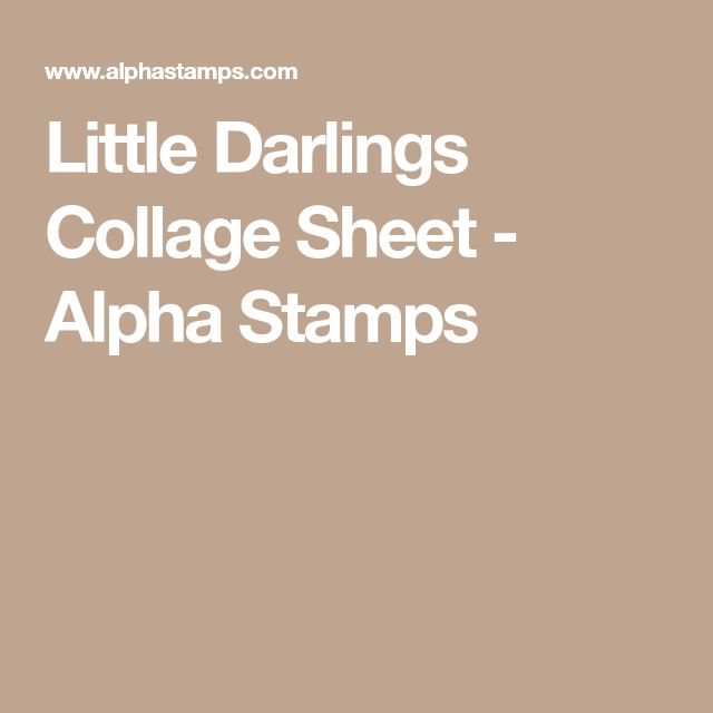 Little Darlings Collage Sheet - Alpha Stamps